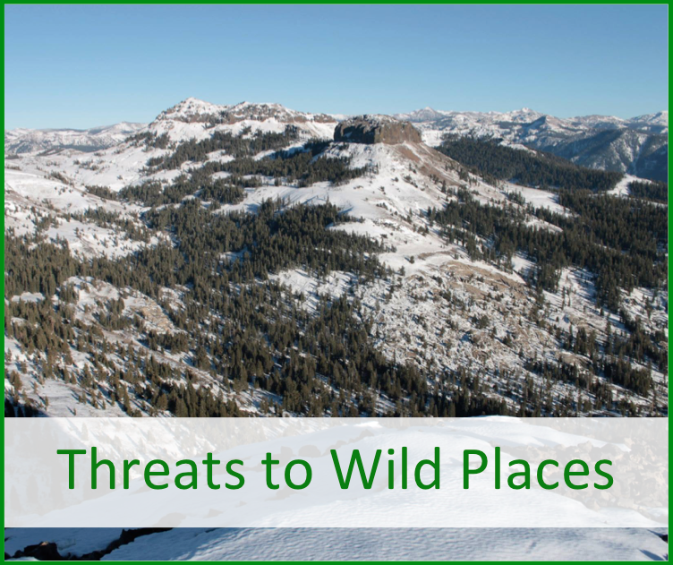 threats to wild places environmental issues yosemite sierra nevada