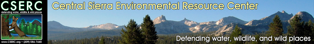 Central Sierra  Environmental Resource Center - Defending water, wildlife, and wild places